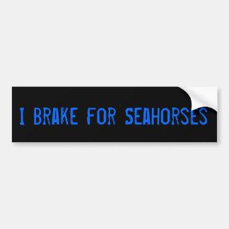 I Brake for Seahorses Car Bumper Sticker