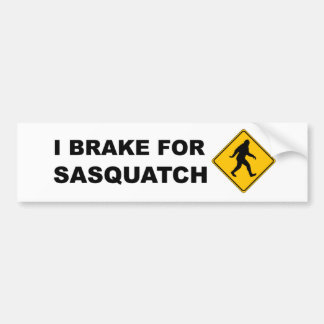 I Brake For Squatch Car Bumper Sticker