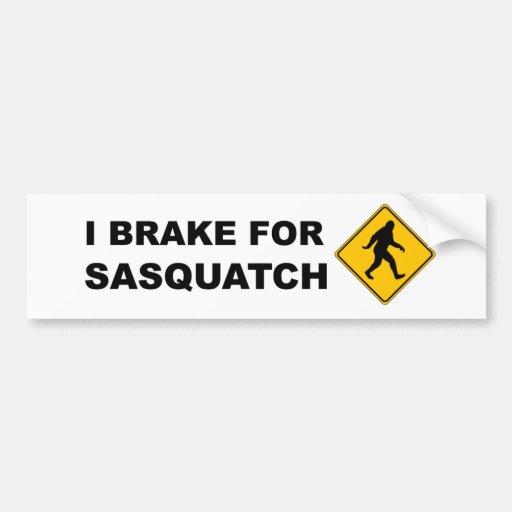 I Brake For Squatch Bumper Sticker