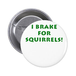 I Brake for Squirrels Button