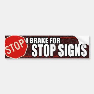 I brake for stop signs bumpersticker bumper sticker
