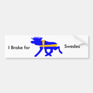 I brake for Swedes, bumpersticker Bumper Sticker