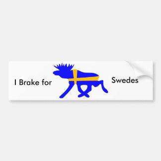 I brake for Swedes, bumpersticker Bumper Sticker