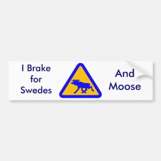 I brake for Swedes bumpersticker Bumper Stickers