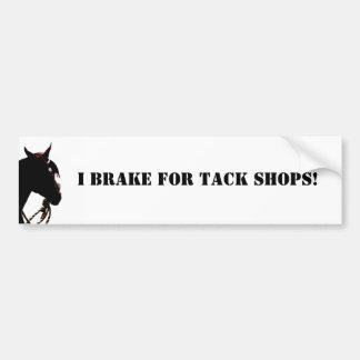I Brake for tack shops! Bumper Sticker