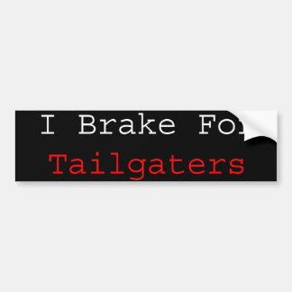 I Brake For Tailgaters Bumper Sticker