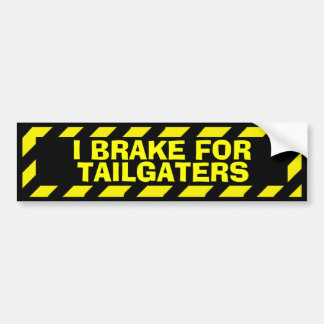 I brake for tailgaters yellow caution sticker bumper stickers