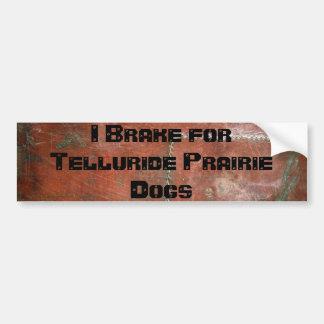 I Brake for Telluride Prarie Dogs Bumper Sticker