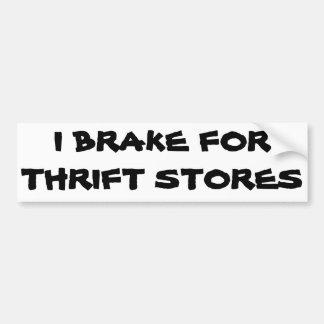 I Brake for Thrift Stores Car Bumper Sticker