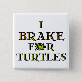 I Brake For Turtles 1 Pinback Button