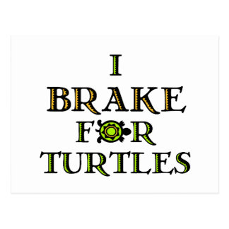 I Brake For Turtles 1 Postcard