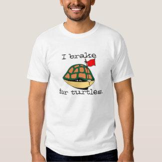 I brake for turtles t shirts