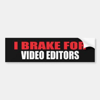 I Brake For Video Editors Car Bumper Sticker
