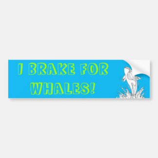 I BRAKE FOR WHALES! Blue Bumper Sticker