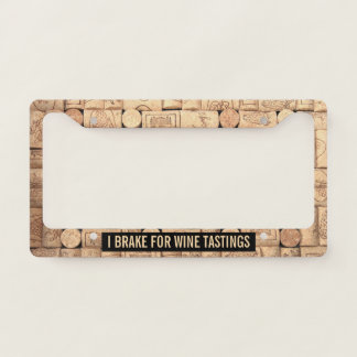 I Brake For Wine Tastings License Plate Frame