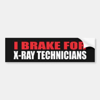I Brake For X-Ray Technicians Bumper Sticker