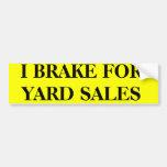 I BRAKE FOR YARD SALES CAR BUMPER STICKER