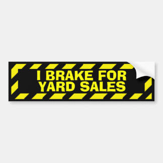 I brake for yard sales yellow caution sticker