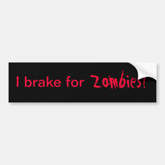 I Brake For Zombies Bumper Sticker Car Bumper Sticker