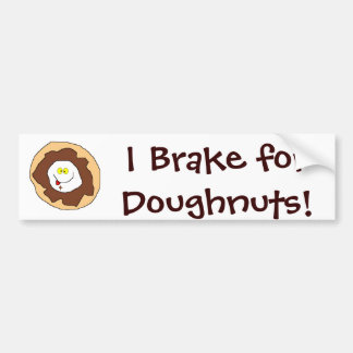 I Brake forDoughnuts! Bumper Stickers