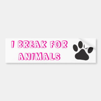 I Break For Animals Bumper Sticker