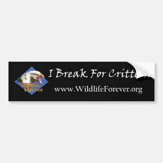 I BREAK FOR CRITTERS BUMPERSTICKER BUMPER STICKER