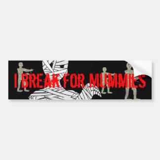I break for mummies car bumper sticker