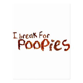 I break for poopies postcard