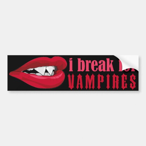 I break for Vampire Lips Crop Bumper III Car Bumper Sticker