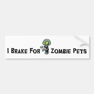 I Break For Zombie Pets Bumper Sticker