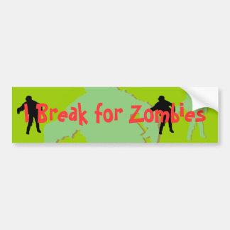 I Break for Zombies Bumper Sticker Car Bumper Sticker