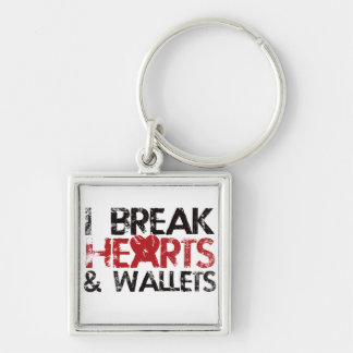 I break hearts and wallets keychain