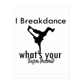 I Breakdance what's your super power Postcard