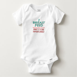 """I Breast Feed"" Superpower Baby Apparel Shirt"