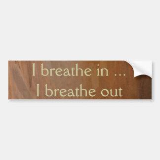 I breathe in.... I breath out Car Bumper Sticker
