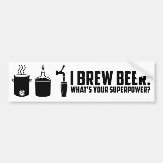 """""""I Brew Beer.  What's Your Superpower"""" Car Bumper Sticker"""