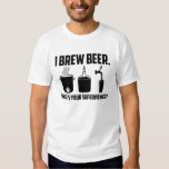 """""""I brew beer. What's your superpower?"""" T-Shirt"""