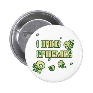 I BRING EPIDEMICS BUTTONS