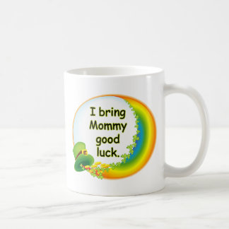 I Bring Mommy Good Luck Mug