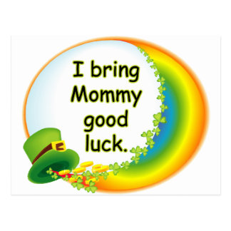 I Bring Mommy Good Luck Postcard
