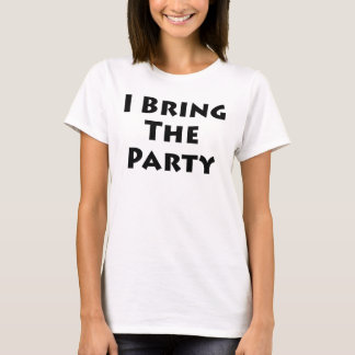 I Bring The Party T-Shirt