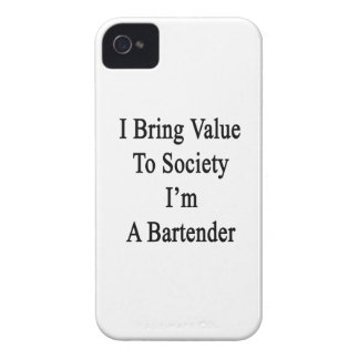 I Bring Value To Society I'm A Bartender iPhone 4 Covers