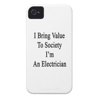 I Bring Value To Society I'm An Electrician iPhone 4 Case