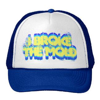 I Broke the Mold hat