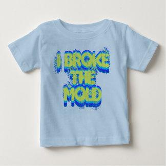 I Broke the Mold infant shirt