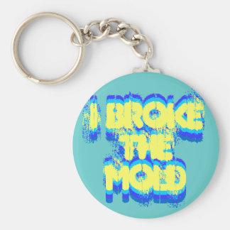 I Broke the Mold keychain