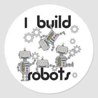 I Build Robots Classic Round Sticker