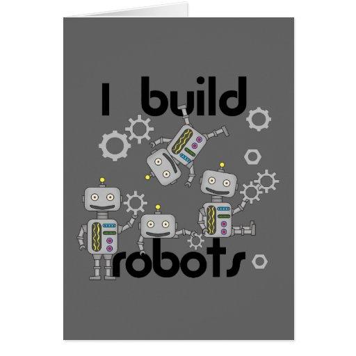 I Build Robots Greeting Cards