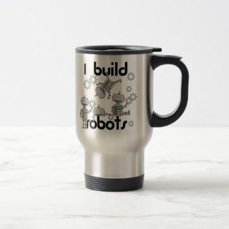 I Build Robots Travel Mug