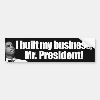 I Built My Business - Anti Obama Bumper Sticker